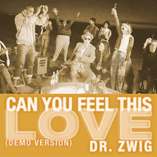 """Dr. Zwig """"Can You Feel This Love"""" (Demo Version)"""