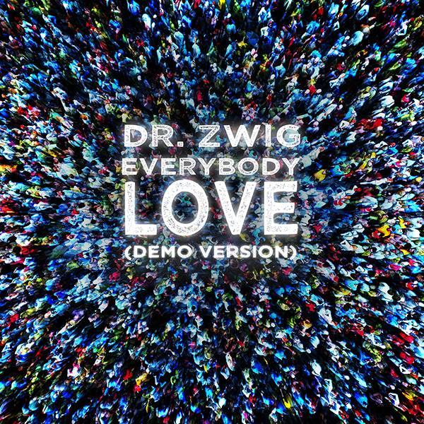 """Dr. Zwig """"Everybody Love"""" (Demo Version)"""
