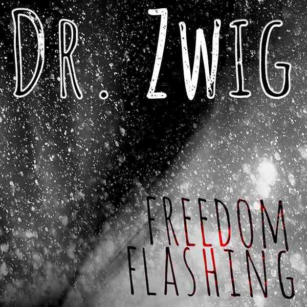 "Dr. Zwig ""Freedom Flashing"""