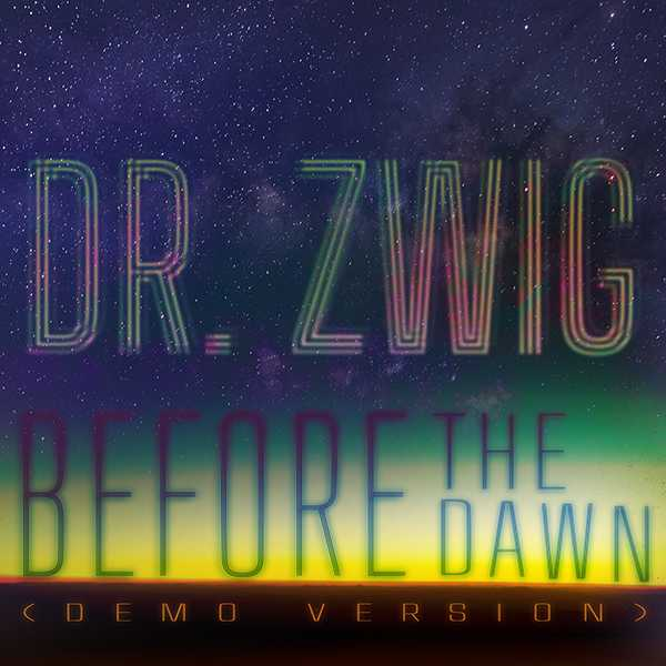 """Dr Zwig """"Before the Dawn"""" (Demo Version)"""