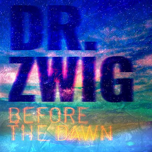 """Dr Zwig """"Before the Dawn"""""""