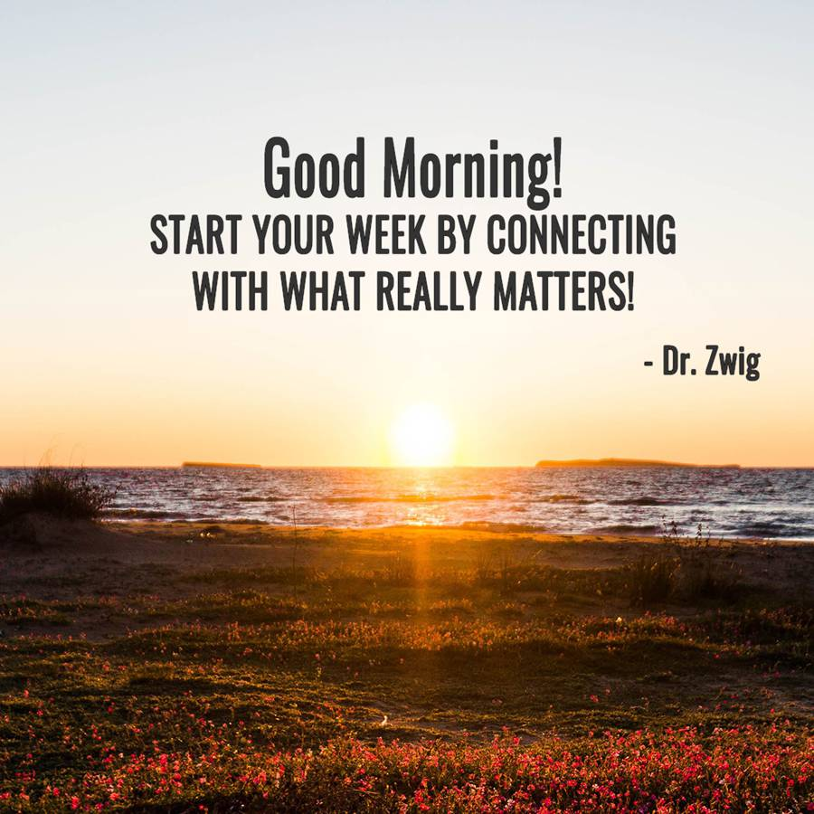 Start your week by connecting with what really matters!