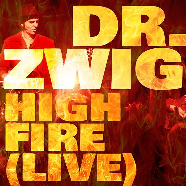 """Dr. Zwig """"High Fire"""" (Live)"""