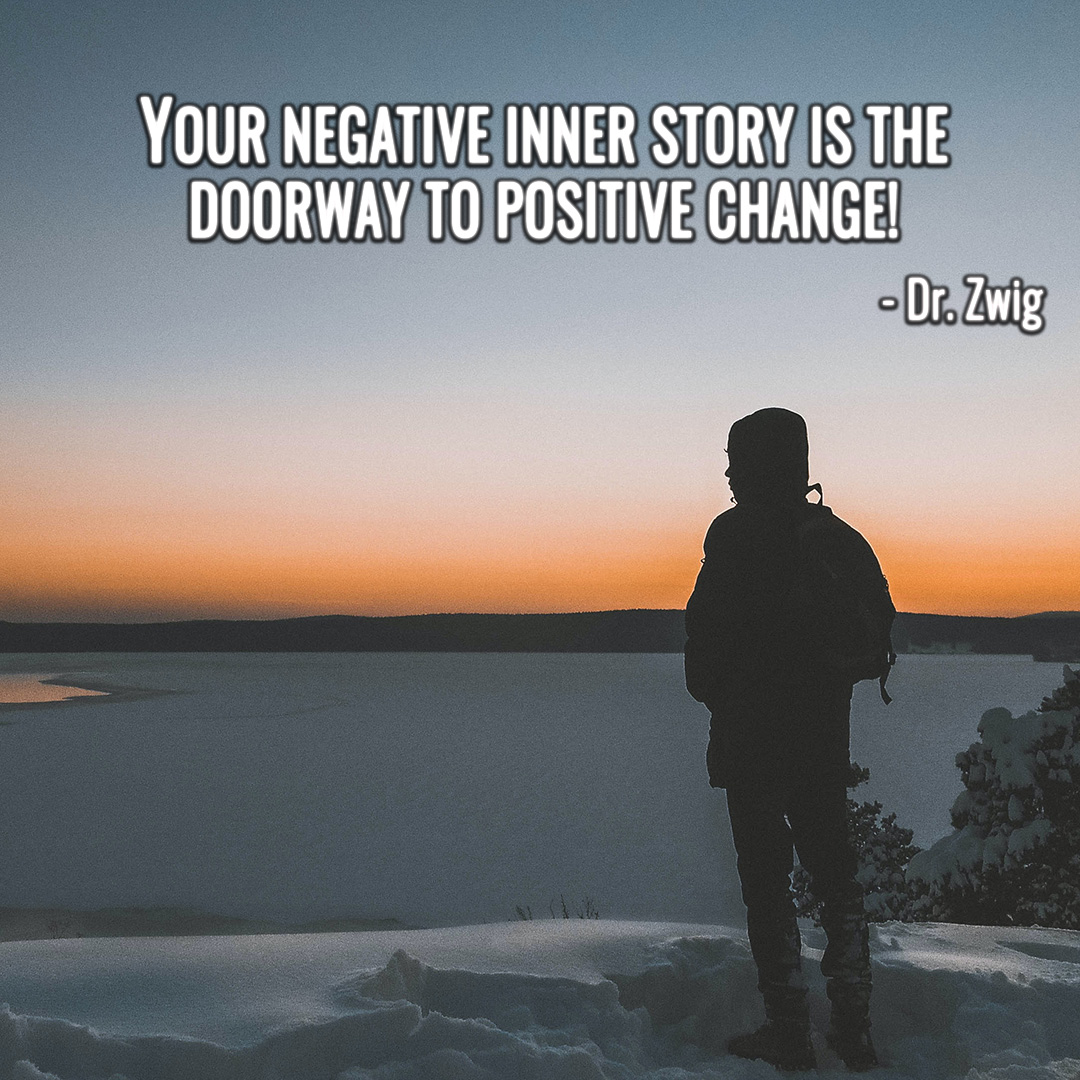 Your negative inner story is the doorway to positive change!