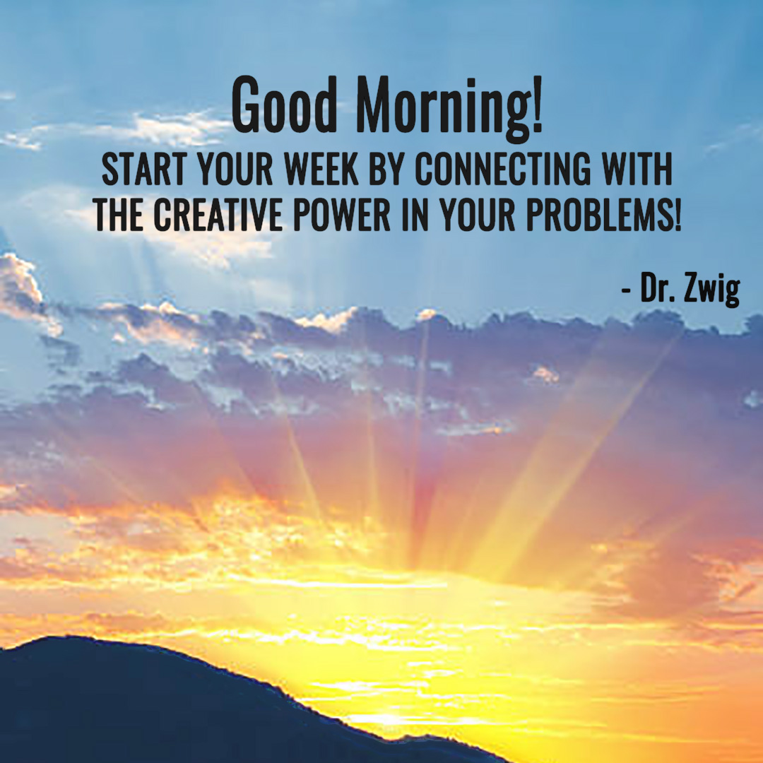 Start your week by connecting with the creative power in your problems!